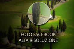 Come scaricare le foto in alta risoluzione su Facebook